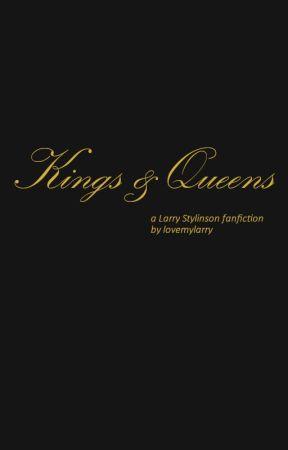 KINGS & QUEENS - LARRY STYLINSON FANFICTION by lovemylarry