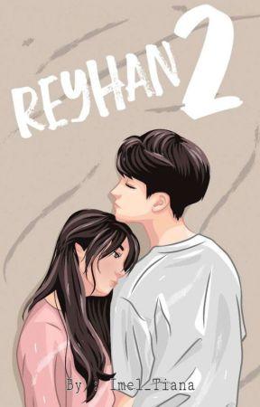 Reyhan 2 [TAHAP REVISI] by Imel_tiana