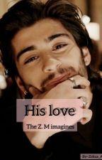 His Love (The Zayn Malik Imagines)  by Zohaa_Alii