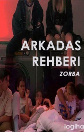 ARKADAŞ REHBERİ  ZORBA - yarı texting- by logiha