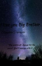 I love you Big Brother... by ObsessionwDepression