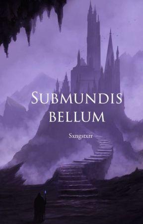 Submundis Bellum by Sxngstxrr