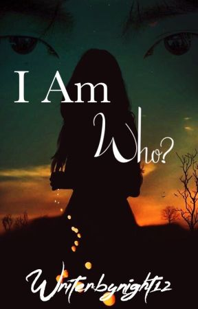 I Am Who? - Book 2 by WriterByNight12