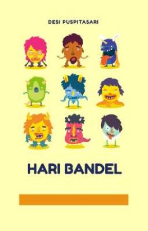 Hari Bandel by puspitadesi