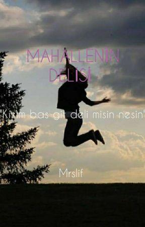 MAHALLENİN DELİSİ by mrslif