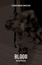 ✓  blood - huang renjun by nctsbitchacha