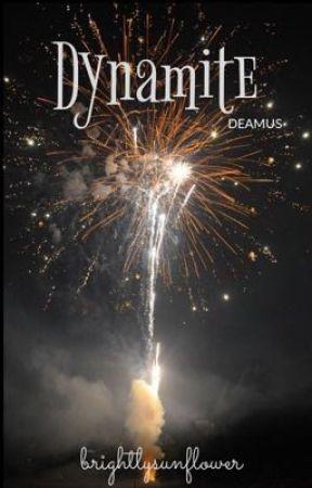 Dynamite | Deamus  by brightlysunflower