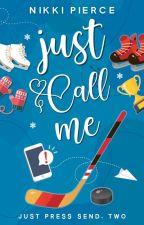 Just Call Me (Summit University Book 2) by NikkiPierceBooks
