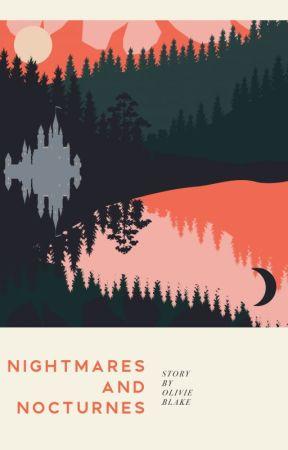 Nightmares and Nocturnes by olivieblake