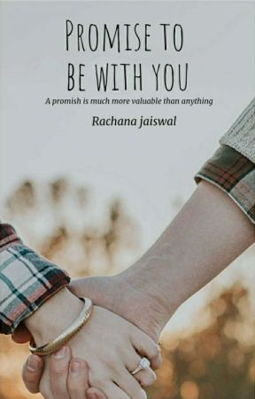 promise to be with u by RachanaJaiswal