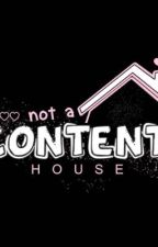 Not A Content House  by ursidehoee