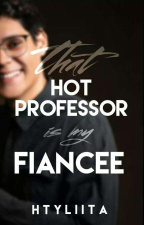 That Hot Professor is my Fiancee (On-going) by HTYLIITA