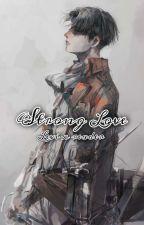 Strong Love // Levi x OC (Eren's older sister) // by hikachan_