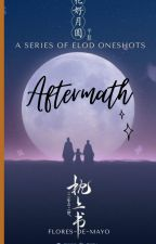 Aftermath (A series of ELOD one-shots) by floresdemayo