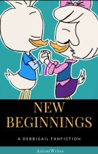 New Beginnings: A Ducktales Debbigail Fanfic by AutumWrites