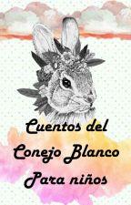 Cuentos del Conejo Blanco para niños by Xia0Yu3