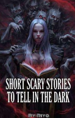 Short stories to tell in the dark by Riyaizgreat