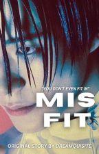 ✓ MISFIT | ˡʲⁿ by dreamquisite