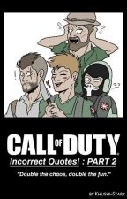 Call of Duty: Incorrect Quotes! (PART 2) by Khushi-Stark