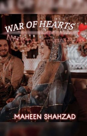 WAR OF HEARTS💓 by MaheenShahzad1