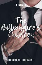 The Billionaire's Children by notyourlittlesaint
