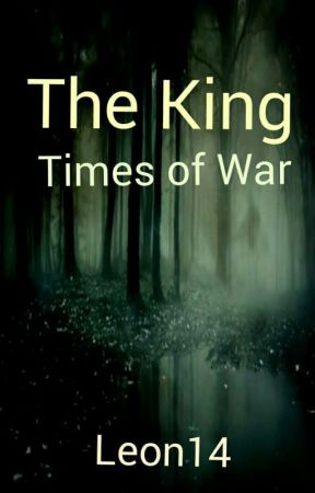 The King   Times of War by Leon14_Lion