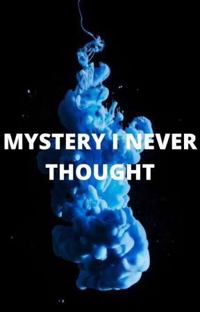 Mystery I never thought  by Stories-Available
