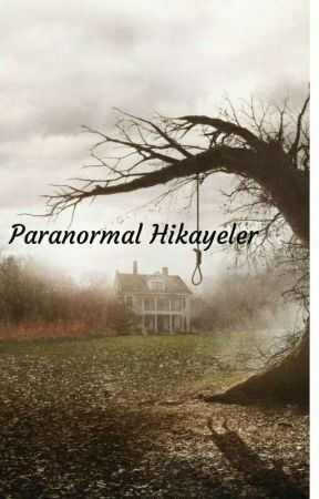 Paranormal Hikayeler by Berf_2121
