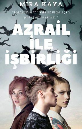 AZRAİL İLE İŞBİRLİĞİ by MiraKAYA2002
