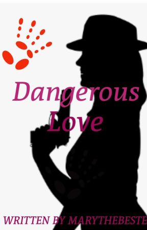 Dangerous Love by MARYTHEBESTe