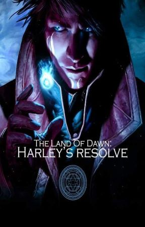 The Land of Dawn: Harley's Resolve by MayaCrook
