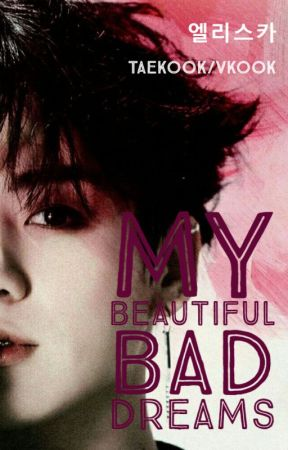 My beautiful bad dreams (Taekook/Vkook) CZ by Elsiska7