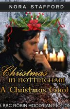 Robin Hood - Christmas in Nottingham - A Christmas Carol by NoraLStafford