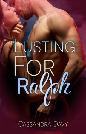 Lusting for R A L P H by LoveLiveLust