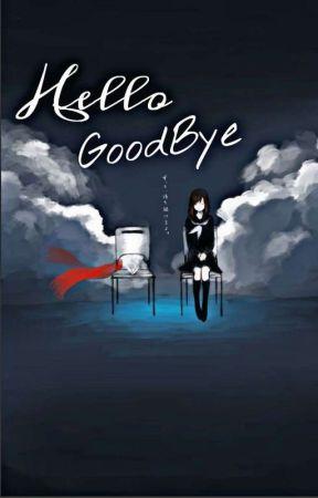 Hello, Goodbye by palupiii07