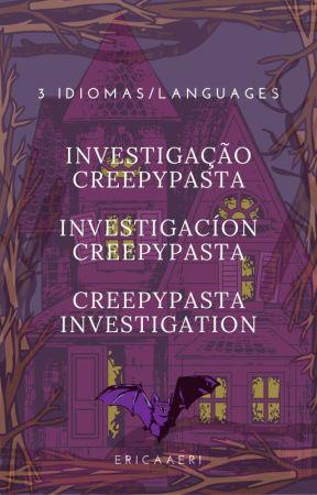 Investigação Creepypasta by ericaaeri