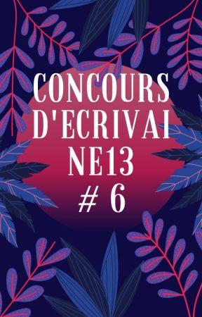 Concours d'Ecrivaine13 #6 by Ecrivaine13