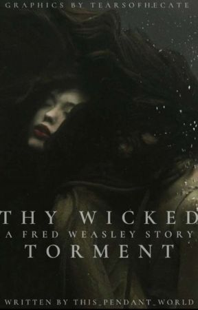 Thy Wicked Torment    Fred Weasley by this_pendent_world