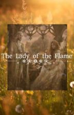 The Lady of The Flame by _ELS_______
