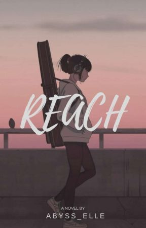 Reach [Complete] by abyss_elle
