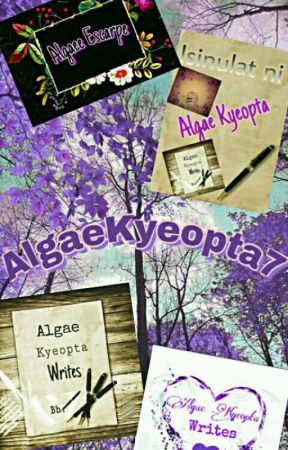 AlgaeKyeopta7 Poem Collection by AlgaeKyeopta7