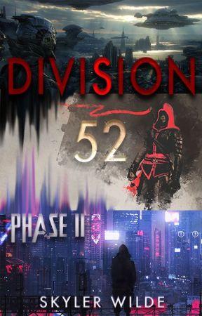 DIVISION 52 - BOOK II by Skyler_Wilde
