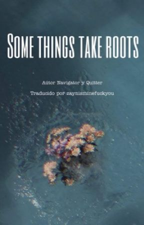 Some Things Take Roots - Larry - Spanish Translation - {completa} by zaynisminefuckyou