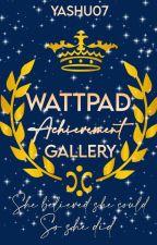📍 Wattpad Achievement Gallery  💞 by yashu07
