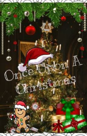 Once Upon A Christmas 🎄 by _CelestialDevil_