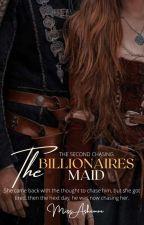 The Billionaires Maid by MissAshemae