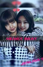 HEART BEAT (JENLISA FF🔞)  by Blinkeu2017