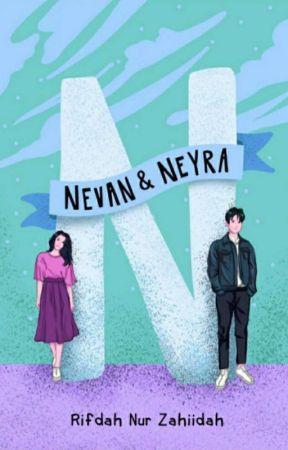 Nevan & Neyra ✔ (SUDAH TERBIT) by Rfdh_nz