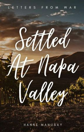 Settled At Napa Valley by CallMeHanne