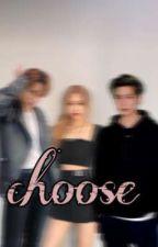 choose' by rowsieeposie
